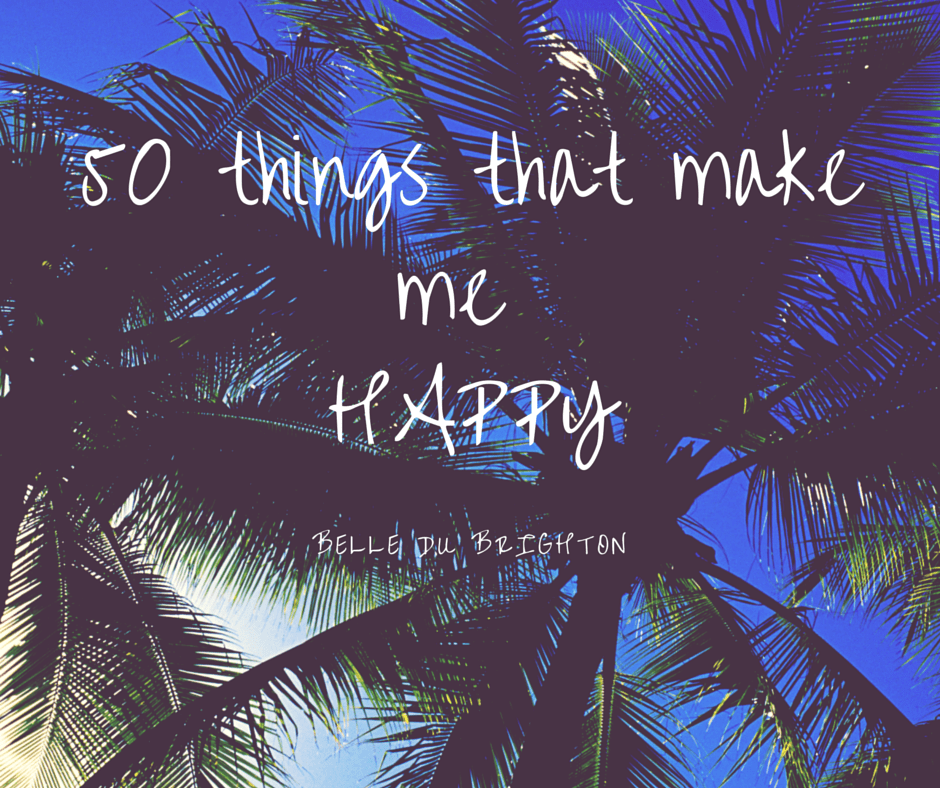 50 things that make me Happy (1)