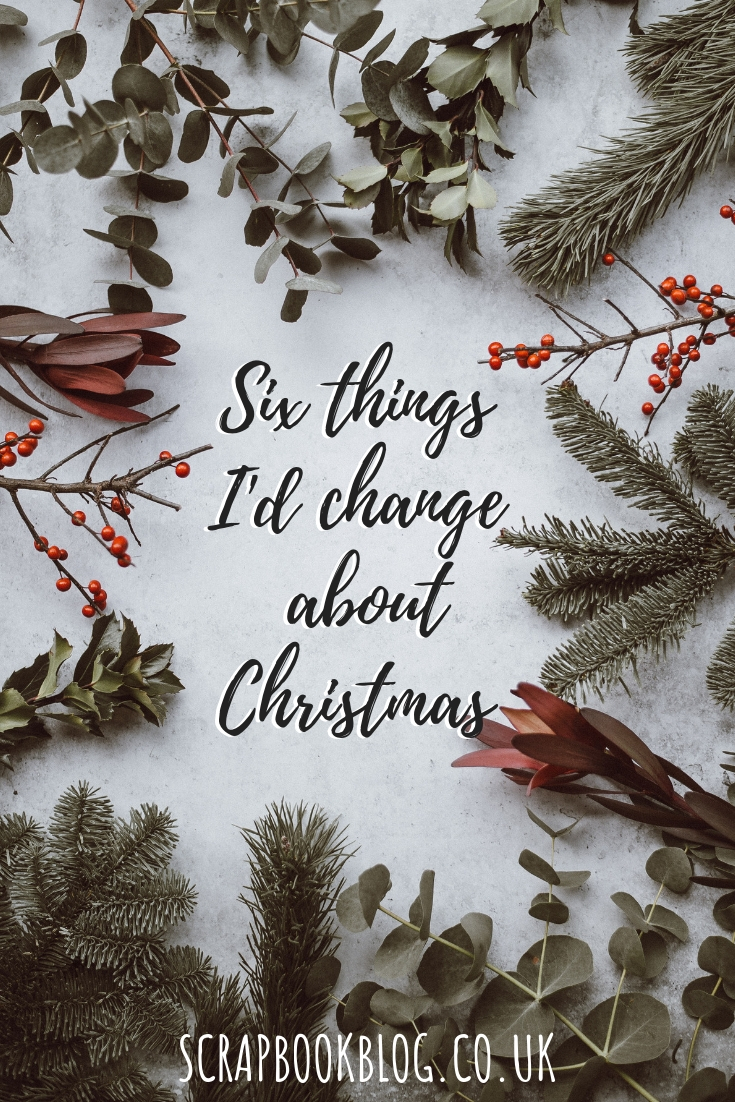 Six things I'd change about Christmas