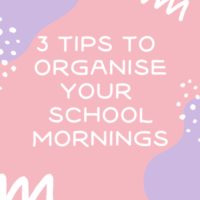 3 tips to organise your school mornings