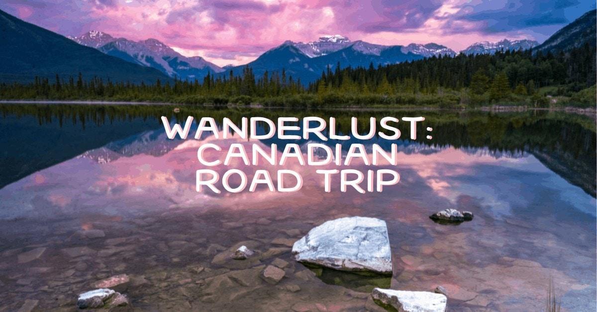 A Canadian Road Trip