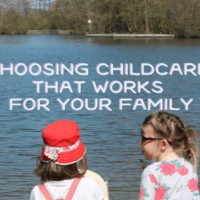 Choosing childcare that works for your family